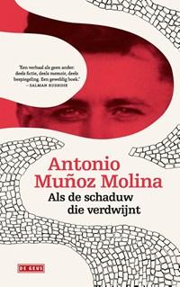 Als de schaduw die verdwijnt   Antonio Muñoz Molina  