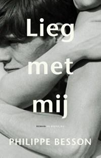 Lieg met mij | Philippe Besson |