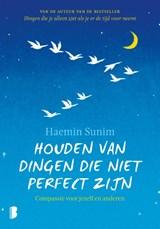 Houden van dingen die niet perfect zijn   Haemin Sunim   9789022583722