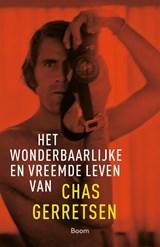 Het wonderbaarlijke en vreemde leven van Chas Gerretsen | Chas Gerretsen | 9789024434473