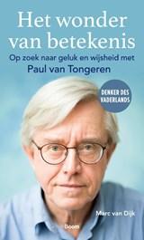 Het wonder van betekenis | Marc van Dijk ; Paul van Tongeren | 9789024436224