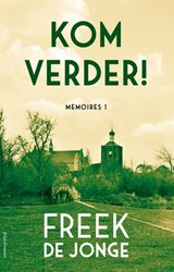 Kom verder! | Freek de Jonge | 9789025452896