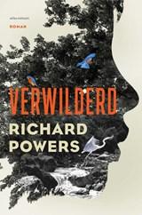 Verwilderd | Richard Powers | 9789025471392