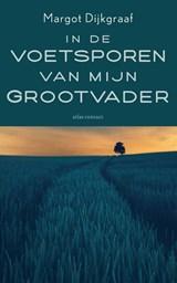 In de voetsporen van mijn grootvader | Margot Dijkgraaf | 9789045044958
