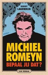 Michiel Romeyn | Robert Lagendijk | 9789046828274