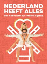 Nederland heeft Alles | Bas Smit ; Nicolette van Dam | 9789083168401