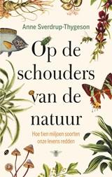 Op de schouders van de natuur | Anne Sverdrup-Thygeson | 9789403138213