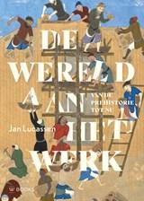 De wereld aan het werk | Jan Lucassen | 9789462584686