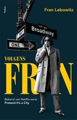 Volgens Fran | Fran Lebowitz | 9789463810975