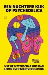 Een nuchtere kijk op psychedelica | Michiel van Elk | 9789493168978