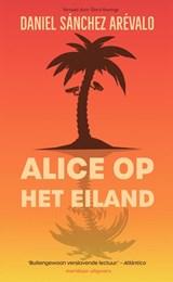 Alice op het eiland | Daniel Sánchez Arévalo | 9789493169159