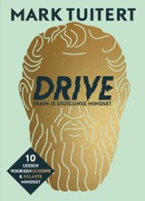 DRIVE: Train je stoïcijnse mindset | Mark Tuitert | 9789493213166