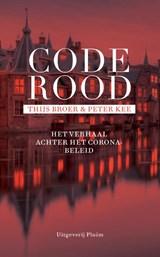 Code rood | Thijs Broer ; Peter Kee | 9789493256361