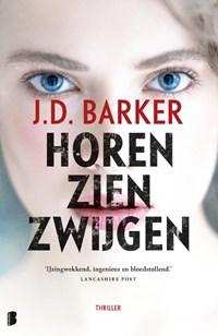 Horen, zien, zwijgen   J.D. Barker  