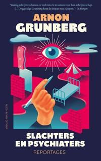 Slachters en psychiaters | Arnon Grunberg |