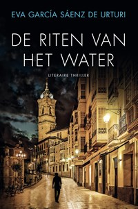 De riten van het water   Eva García Sáenz de Urturi  