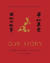 Our story : a memoir of love and life in china | Rao Pingru ; Nicky (translator) Harman | 9781910931752