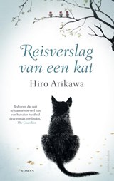Reisverslag van een kat | Hiro Arikawa | 9789026341281