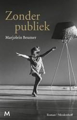 Zonder publiek | Marjolein Beumer | 9789029093477