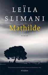 Mathilde | Leïla Slimani | 9789046827000
