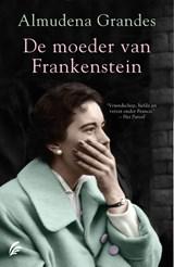 De moeder van Frankenstein | Almudena Grandes | 9789056726676