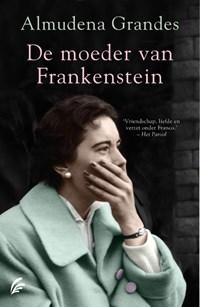 De moeder van Frankenstein | Almudena Grandes |