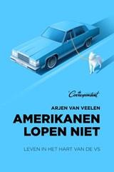 Amerikanen lopen niet | Arjen van Veelen | 9789082821628