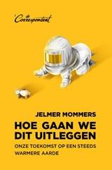Hoe gaan we dit uitleggen | Jelmer Mommers | 9789082942149