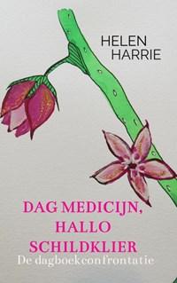 Dag medicijn, hallo schildklier | Helen Harrie |