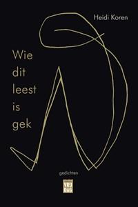 Wie dit leest is gek | Heidi Koren |
