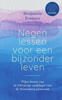 Negen lessen voor een bijzonder leven   Benjamin Ferencz  