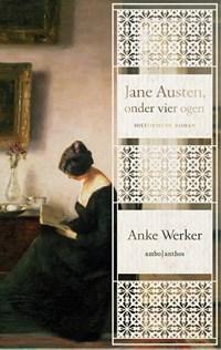 Jane Austen, onder vier ogen | Anke Werker |