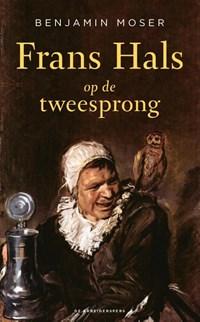 Frans Hals op de tweesprong | Benjamin Moser |