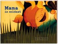 Mama is soldaat | Anke Dorpmanns |