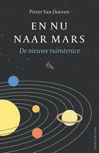 En nu naar Mars | Pieter van Dooren |