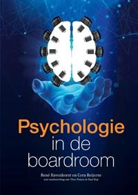 Psychologie in de boardroom   René Ravenhorst ; Cora Reijerse  