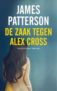 De zaak tegen Alex Cross   James Patterson  