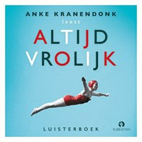 Altijd vrolijk | Anke Kranendonk |
