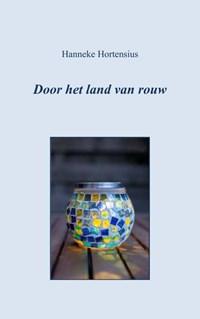 Door het land van rouw   Hanneke Hortensius  