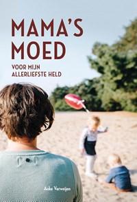 Mama's moed | Anke Verweijen |