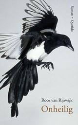 Onheilig | Roos van Rijswijk | 9789021401669
