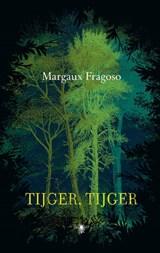 Tijger, tijger   Margaux Fragoso   9789023454786