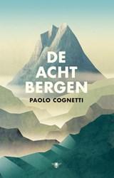 De acht bergen   Paolo Cognetti   9789023466413