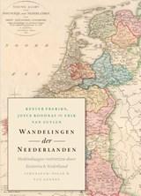Wandelingen der Neederlanden   Kester Freriks ; Joyce Roodnat ; Erik van Zuylen   9789025300944