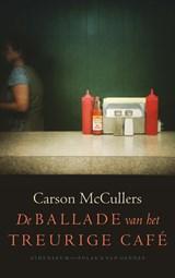 De ballade van het treurige café   Carson McCullers   9789025303563