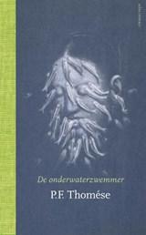 De onderwaterzwemmer | P.F. Thomése | 9789025444310