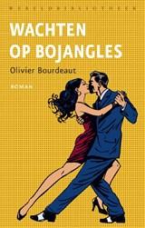 Wachten op Bojangles   Olivier Bourdeaut   9789028426719