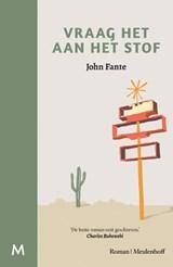 Vraag het aan het stof   John Fante   9789029089968