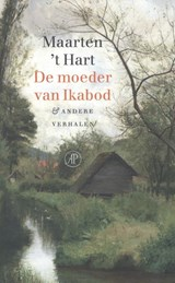 De moeder van Ikabod & andere verhalen   Maarten 't Hart   9789029510042