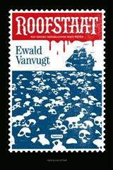 Roofstaat | Ewald Vanvugt | 9789038801278